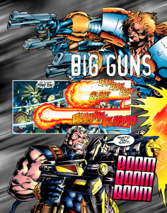 What, only three guns for Stryker's four arms? Cyber Force #2 (1993). Art: Marc Silvestri [© Image Comics]. Lobo frags away. Lobo #8 (1994). Art: Val Semeiks, John Dell [© DC Comics]. Now, that's a gun. Cable #17 (1994). Art: Steve Skroce [© Marvel Comics].
