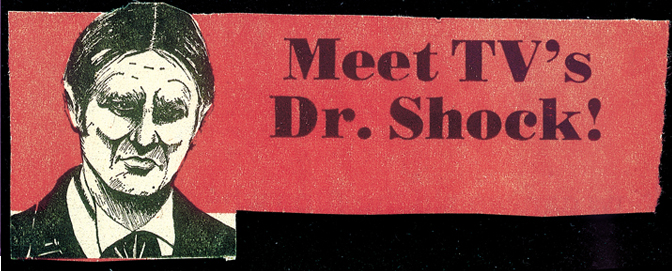 Dr. Shock apparently enjoyed making personal appearances.