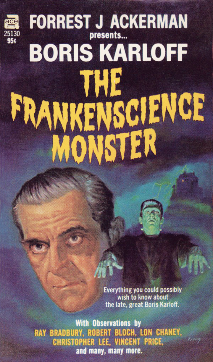 "Forrest J Ackerman's hastily prepated ""The Frankenscience Monster"" is significant as the first of many books written about Boris Karloff since the actor's death."